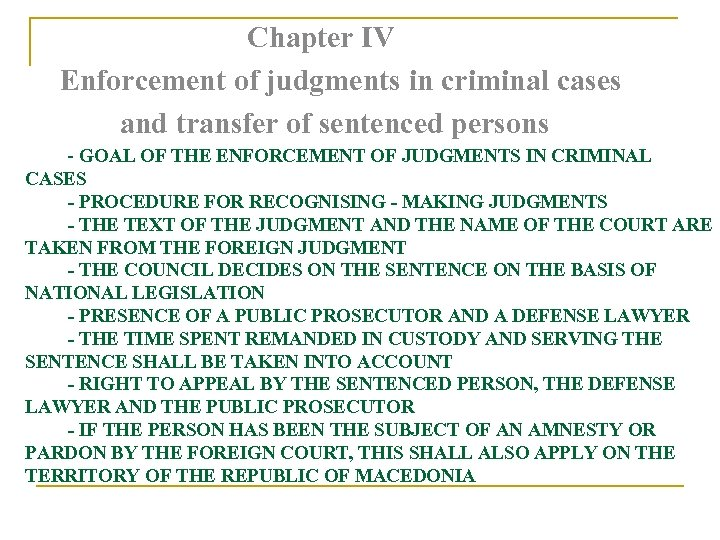 Chapter IV Enforcement of judgments in criminal cases and transfer of sentenced persons -