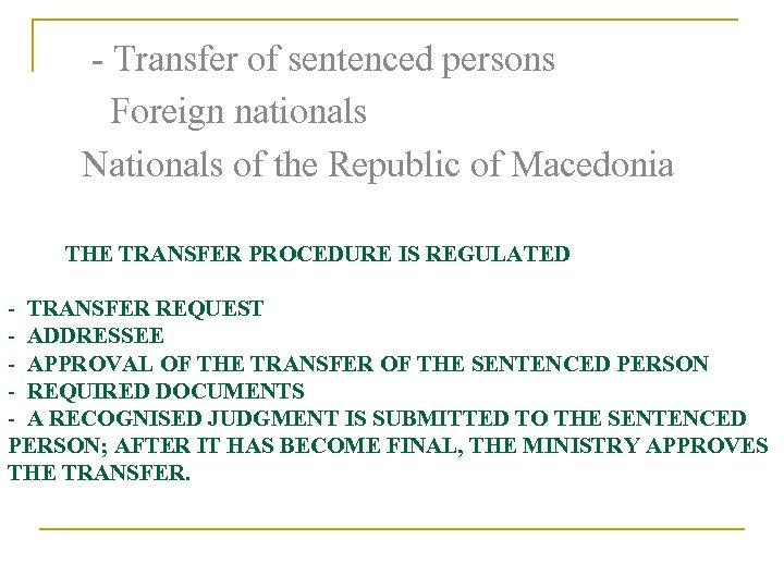 - Transfer of sentenced persons Foreign nationals Nationals of the Republic of Macedonia THE