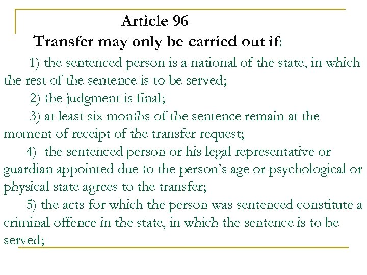 Article 96 Transfer may only be carried out if: 1) the sentenced person is