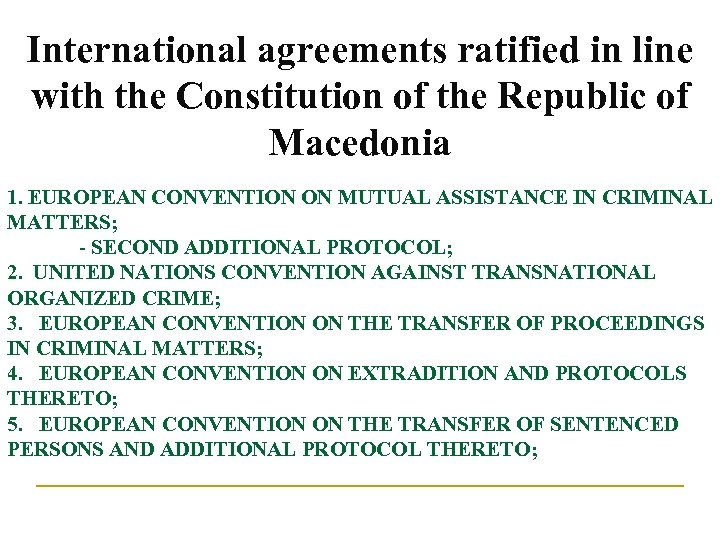 International agreements ratified in line with the Constitution of the Republic of Macedonia 1.