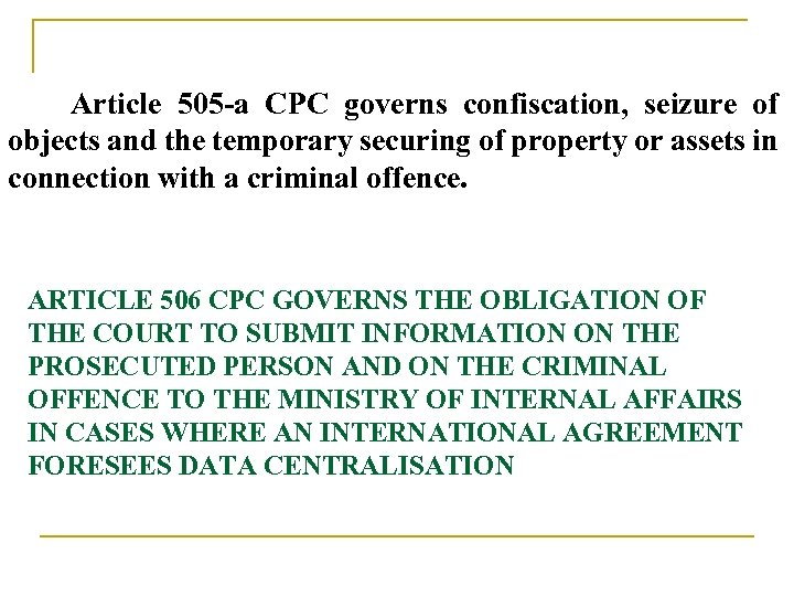 Article 505 -a CPC governs confiscation, seizure of objects and the temporary securing