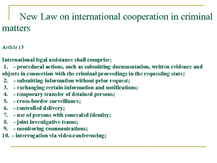 New Law on international cooperation in criminal matters Article 15 International legal assistance shall