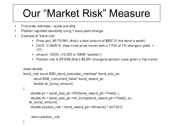 "Our ""Market Risk"" Measure • • • First order estimate – quick and dirty"