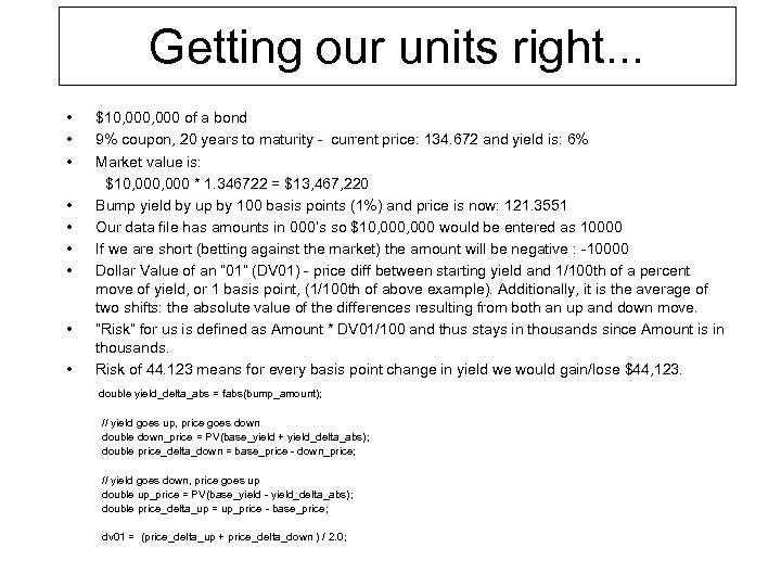 Getting our units right. . . • • • $10, 000 of a bond