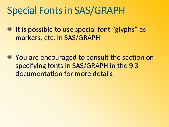 """Special Fonts in SAS/GRAPH It is possible to use special font """"glyphs"""" as markers,"""