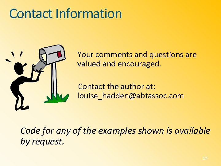 Contact Information Your comments and questions are valued and encouraged. Contact the author at: