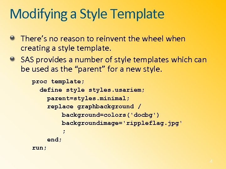 Modifying a Style Template There's no reason to reinvent the wheel when creating a