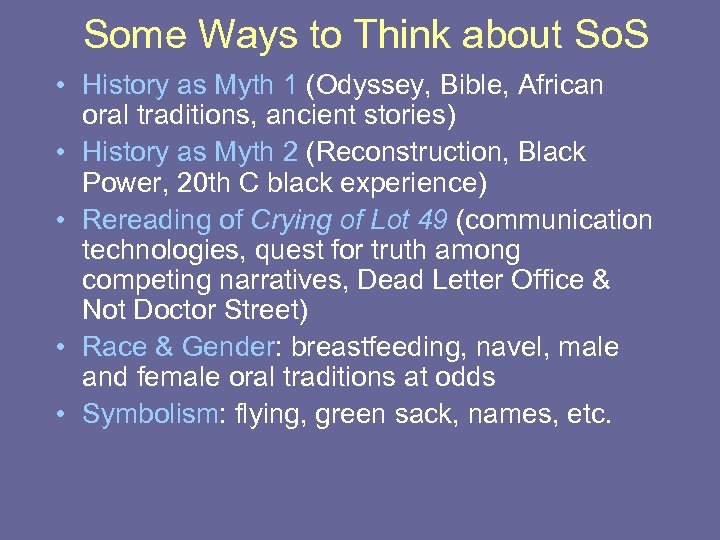 Some Ways to Think about So. S • History as Myth 1 (Odyssey, Bible,