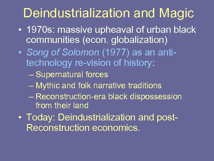 Deindustrialization and Magic • 1970 s: massive upheaval of urban black communities (econ. globalization)