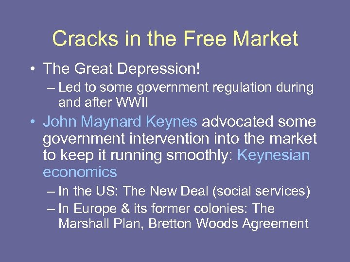 Cracks in the Free Market • The Great Depression! – Led to some government