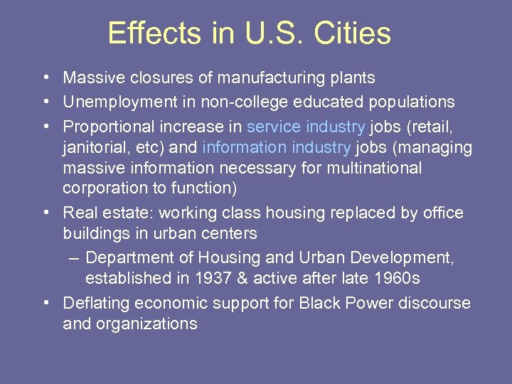 Effects in U. S. Cities • Massive closures of manufacturing plants • Unemployment in