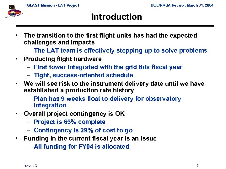 GLAST Mission - LAT Project DOE/NASA Review, March 31, 2004 Introduction • The transition