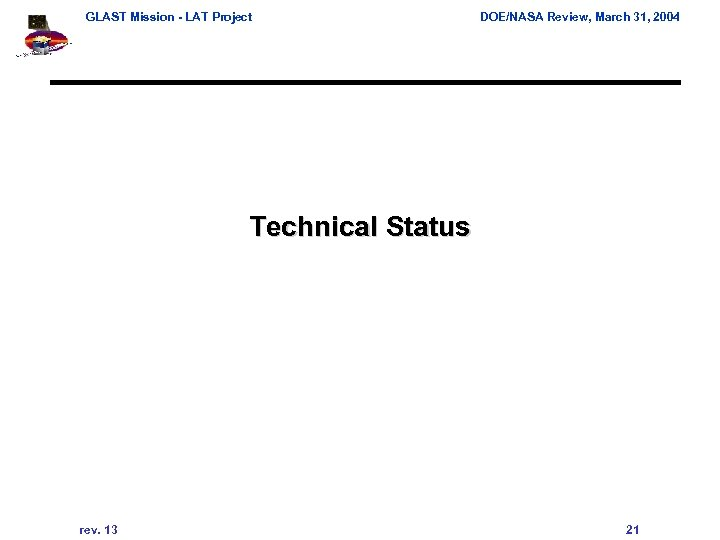 GLAST Mission - LAT Project DOE/NASA Review, March 31, 2004 Technical Status rev. 13