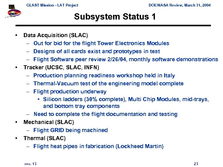 GLAST Mission - LAT Project DOE/NASA Review, March 31, 2004 Subsystem Status 1 •