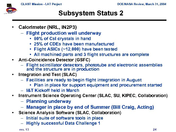 GLAST Mission - LAT Project DOE/NASA Review, March 31, 2004 Subsystem Status 2 •