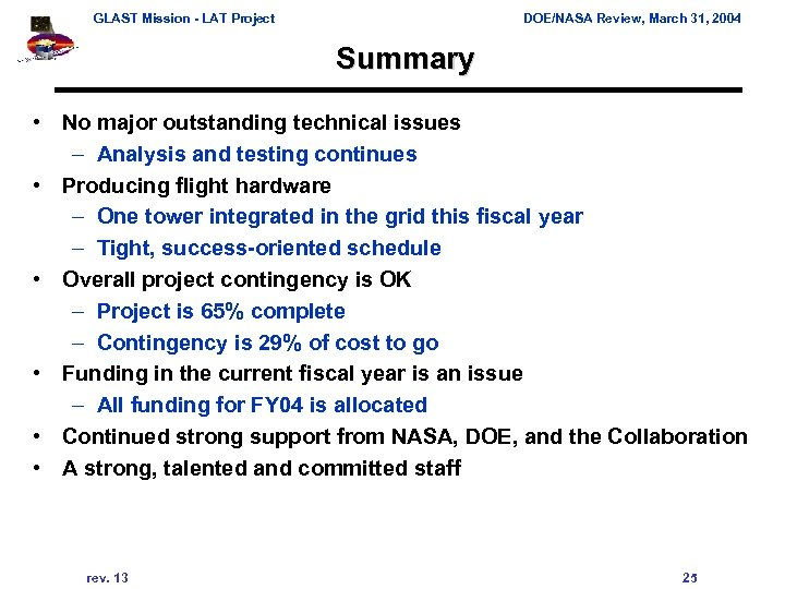 GLAST Mission - LAT Project DOE/NASA Review, March 31, 2004 Summary • No major