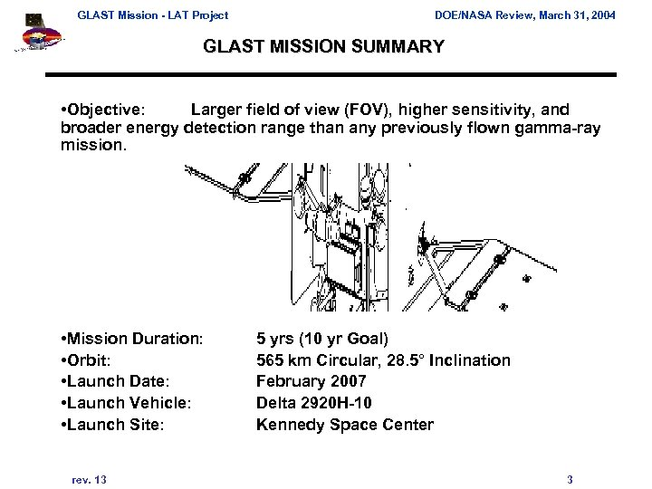 GLAST Mission - LAT Project DOE/NASA Review, March 31, 2004 GLAST MISSION SUMMARY •