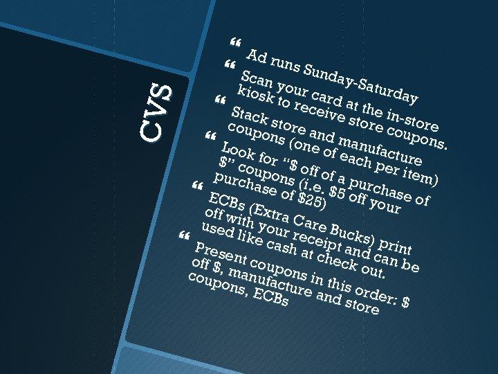 Ad Sca runs Sunday n CVS -Satu kio sn y our ca rd