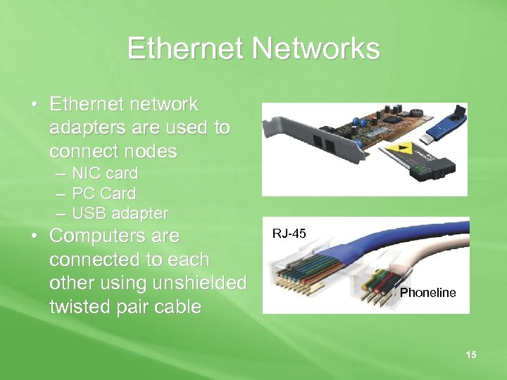Ethernet Networks • Ethernet network adapters are used to connect nodes – – –