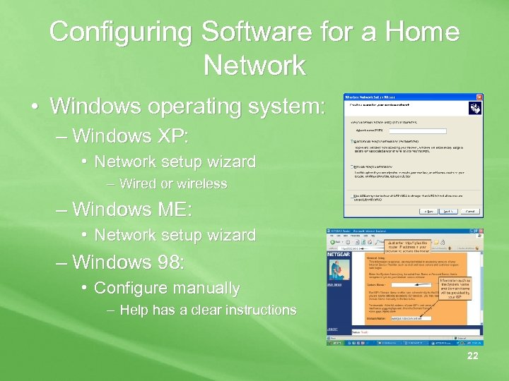 Configuring Software for a Home Network • Windows operating system: – Windows XP: •