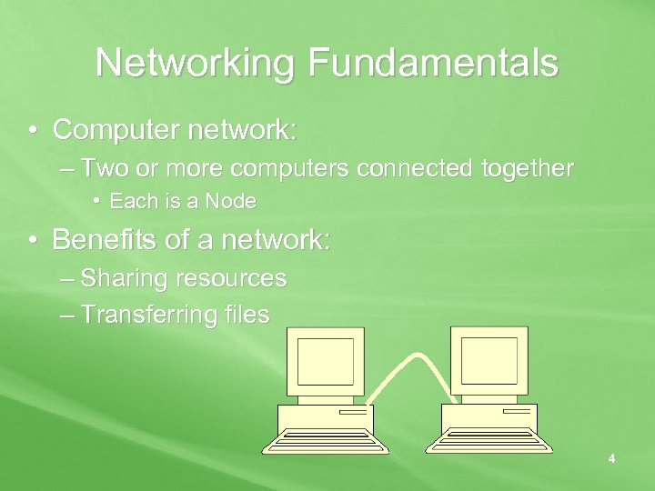 Networking Fundamentals • Computer network: – Two or more computers connected together • Each