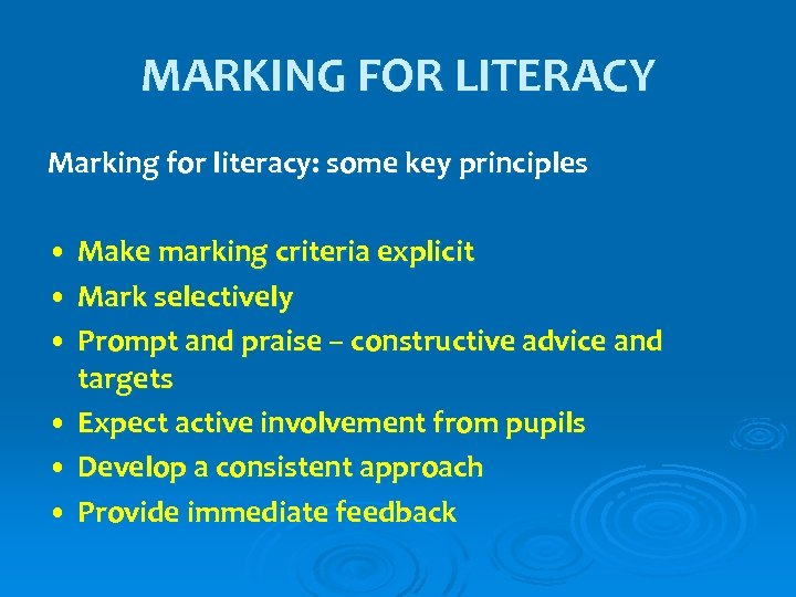 MARKING FOR LITERACY Marking for literacy: some key principles • Make marking criteria explicit