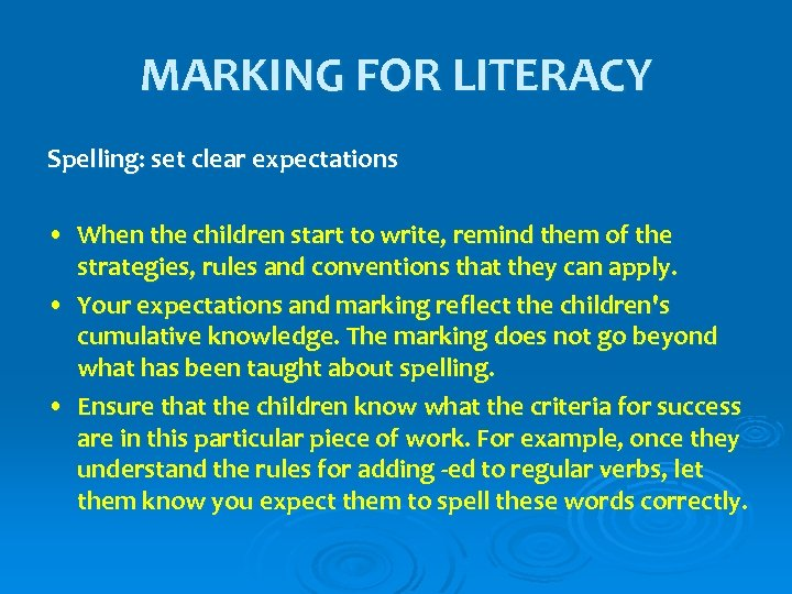 MARKING FOR LITERACY Spelling: set clear expectations • When the children start to write,