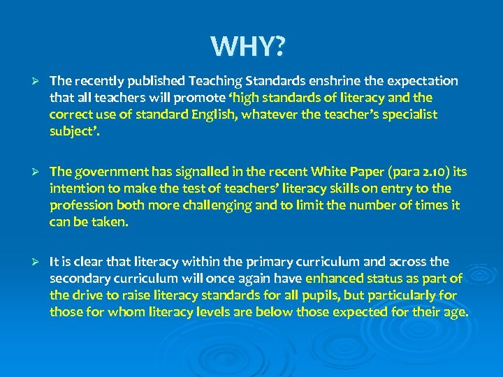 WHY? Ø The recently published Teaching Standards enshrine the expectation that all teachers will