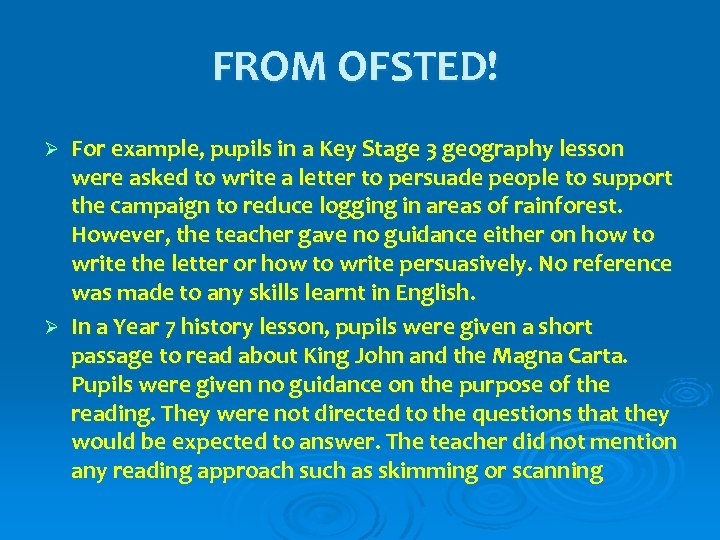 FROM OFSTED! For example, pupils in a Key Stage 3 geography lesson were asked