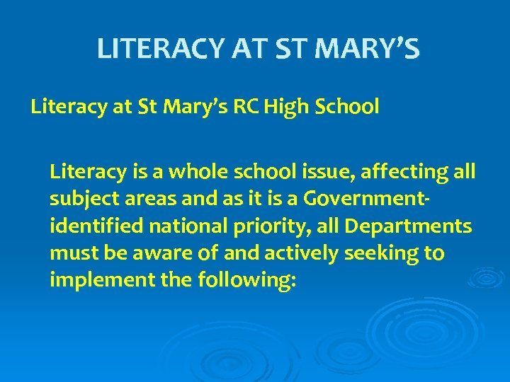 LITERACY AT ST MARY'S Literacy at St Mary's RC High School Literacy is a