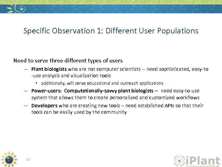 Specific Observation 1: Different User Populations Need to serve three different types of users