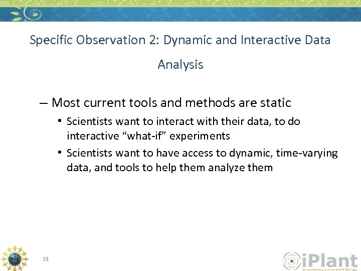 Specific Observation 2: Dynamic and Interactive Data Analysis – Most current tools and methods