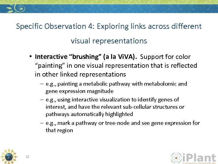 "Specific Observation 4: Exploring links across different visual representations • Interactive ""brushing"" (a la"