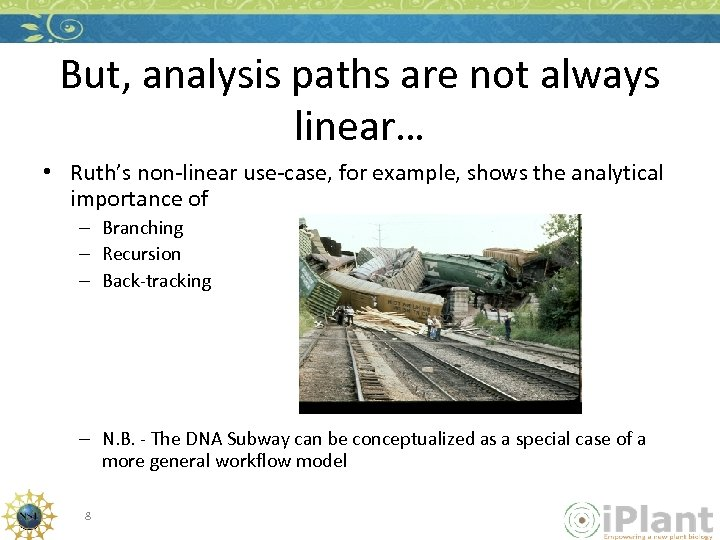 But, analysis paths are not always linear… • Ruth's non-linear use-case, for example, shows