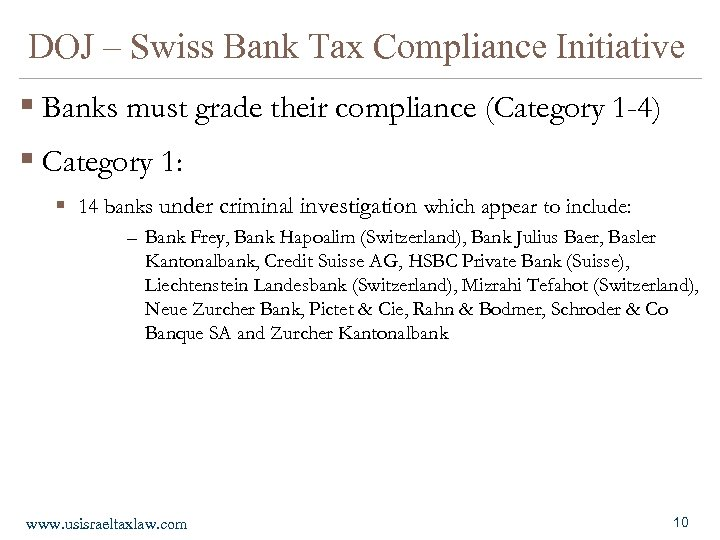 DOJ – Swiss Bank Tax Compliance Initiative § Banks must grade their compliance (Category