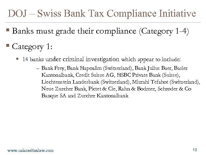 DOJ – Swiss Bank Tax Compliance Initiative § Banks must grade their compliance (Category
