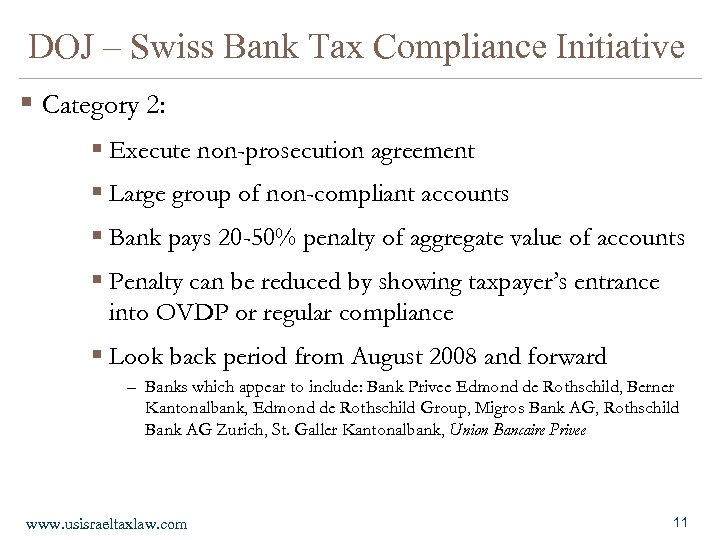 DOJ – Swiss Bank Tax Compliance Initiative § Category 2: § Execute non-prosecution agreement