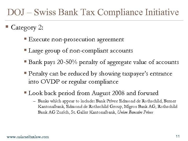 DOJ – Swiss Bank Tax Compliance Initiative § Category 2: § Execute non-prosecution agreement