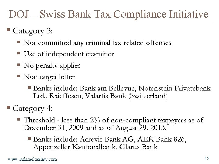 DOJ – Swiss Bank Tax Compliance Initiative § Category 3: § § Not committed
