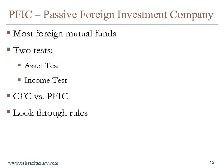 PFIC – Passive Foreign Investment Company § Most foreign mutual funds § Two tests: