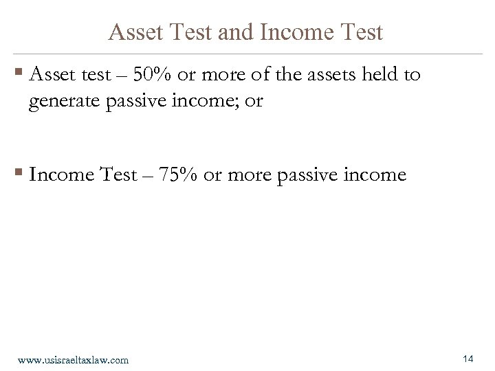 Asset Test and Income Test § Asset test – 50% or more of the