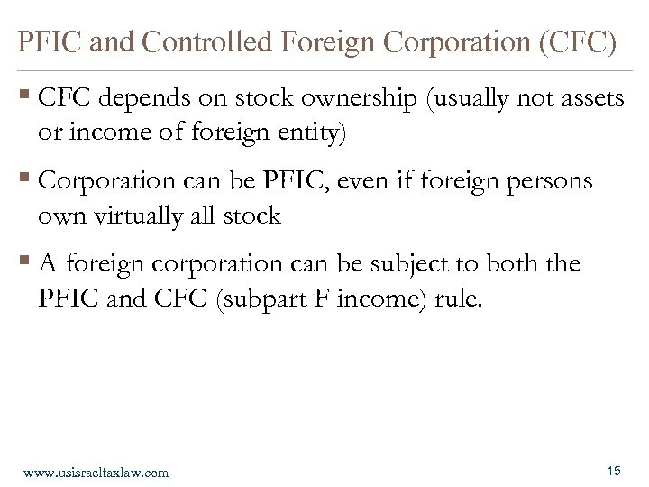 PFIC and Controlled Foreign Corporation (CFC) § CFC depends on stock ownership (usually not