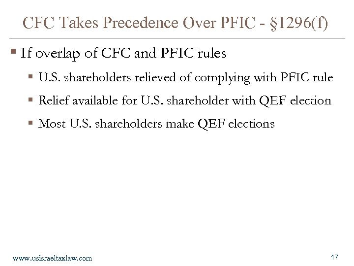 CFC Takes Precedence Over PFIC - § 1296(f) § If overlap of CFC and