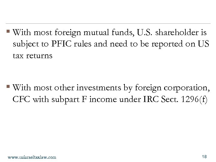 § With most foreign mutual funds, U. S. shareholder is subject to PFIC rules