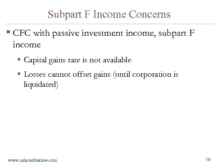 Subpart F Income Concerns § CFC with passive investment income, subpart F income §