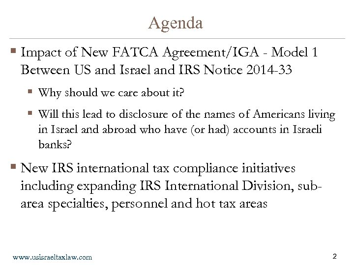 Agenda § Impact of New FATCA Agreement/IGA - Model 1 Between US and Israel