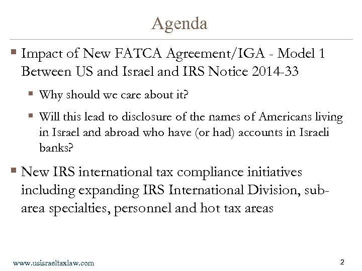 Agenda § Impact of New FATCA Agreement/IGA - Model 1 Between US and Israel