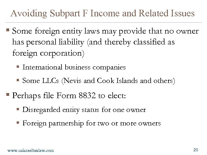 Avoiding Subpart F Income and Related Issues § Some foreign entity laws may provide