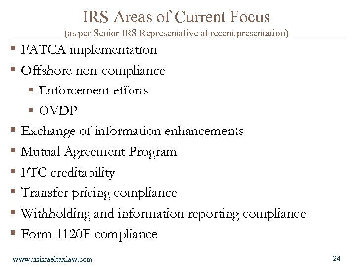 IRS Areas of Current Focus (as per Senior IRS Representative at recent presentation) §