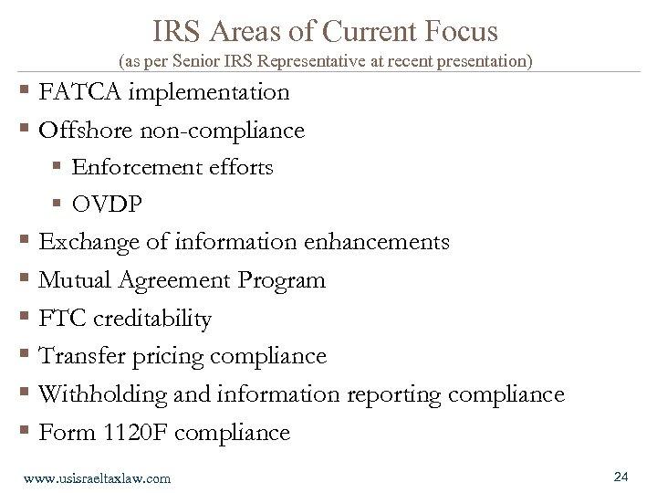 IRS Areas of Current Focus (as per Senior IRS Representative at recent presentation) §